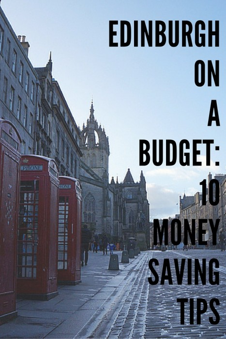 Visiting Edinburgh on a Budget: 10 Money-Saving Tips