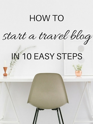 How to start a travel blog - A step by step guide