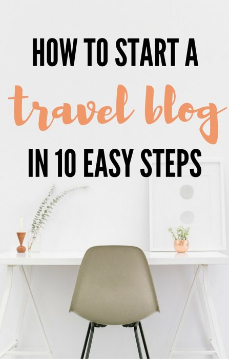 How to start a travel blog from scratch: A step by step guide to help you set up your travel blog in a day!