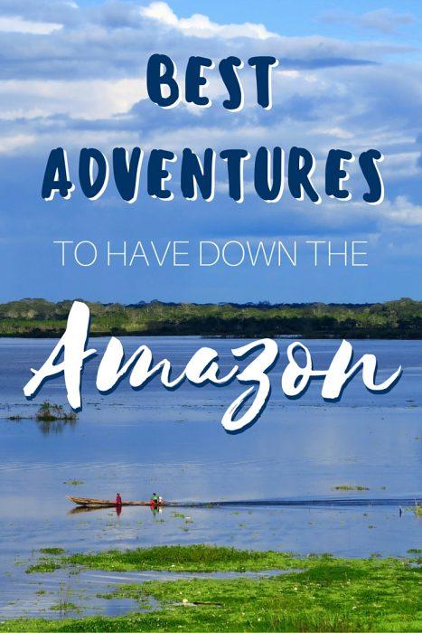 Best Adventures Down the Amazon