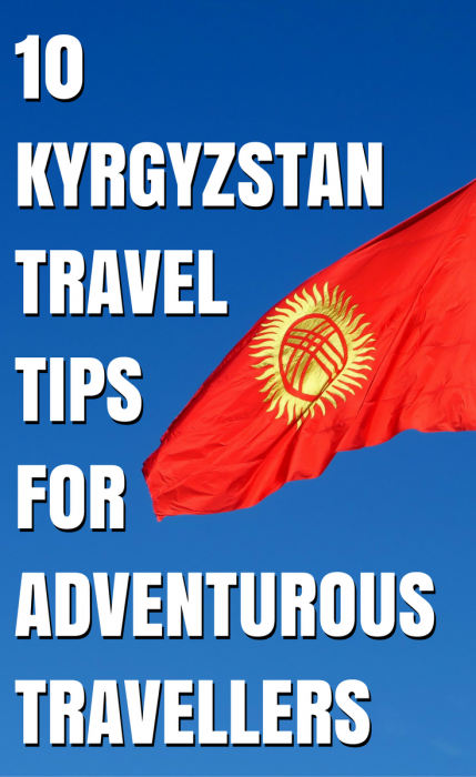 Kyrgyzstan travel tips for adventurous travellers!