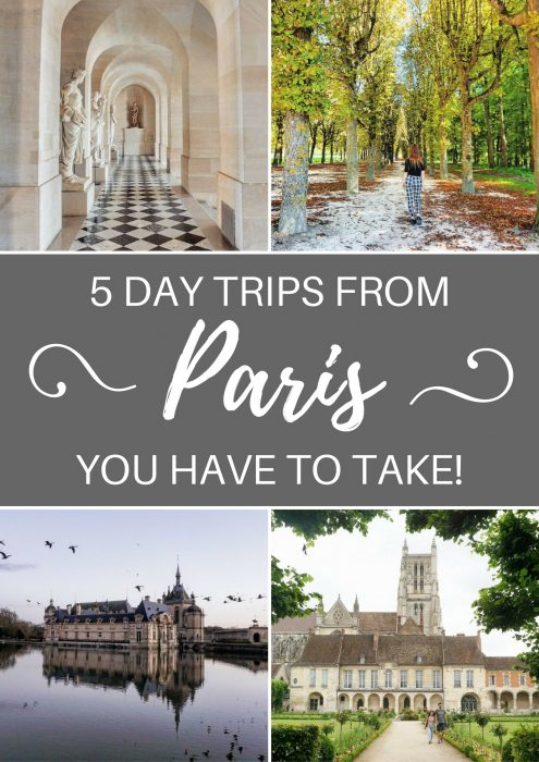 A list of some of the best day trips from Paris, France that you absolutely have to take!