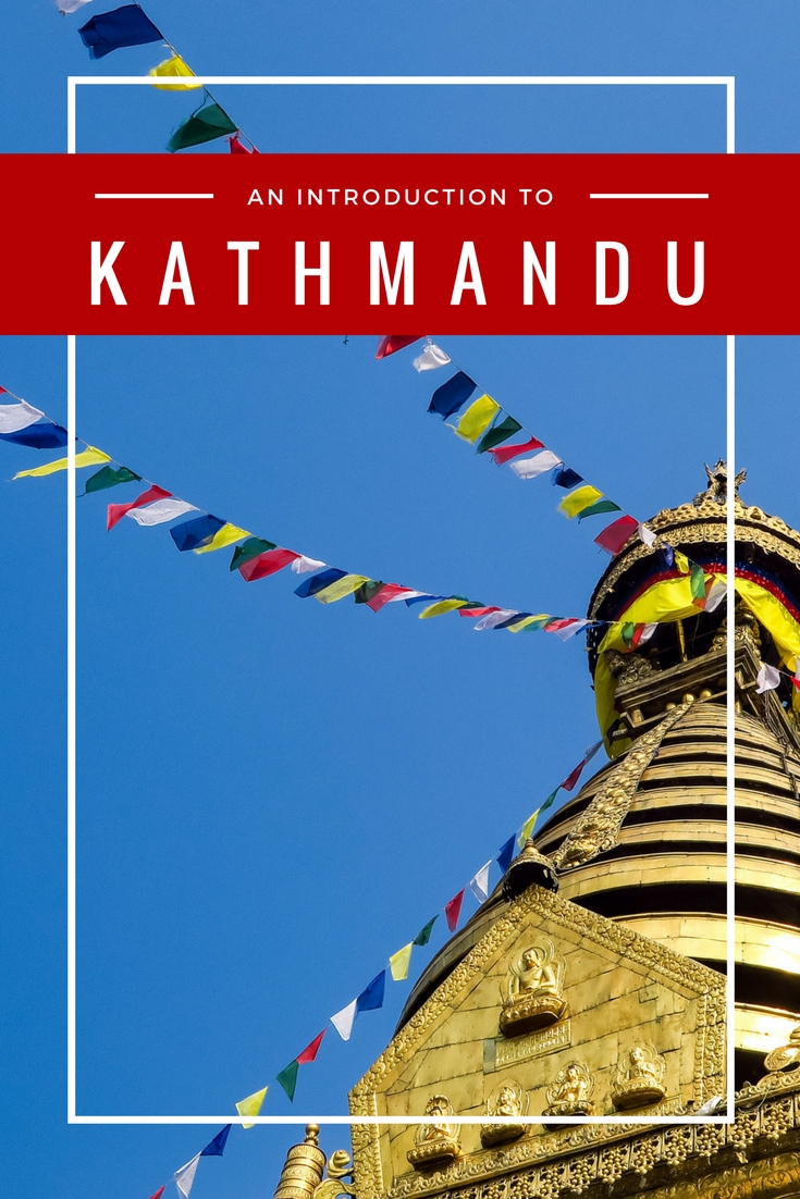 Kathmandu Travel Guide: What to see and do in Kathmandu on your first visit.